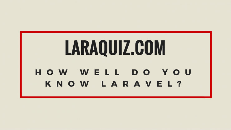 laraquiz - test your laravel knowledge