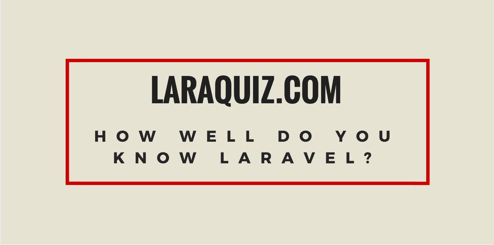 laraquiz - test your laravel knowledge