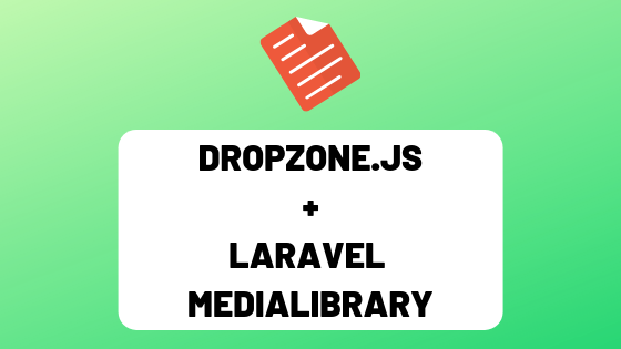 Multiple File Upload with Dropzone js and Laravel MediaLibrary