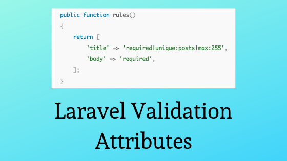 Laravel Validation: Specify Attribute Names for Error Messages