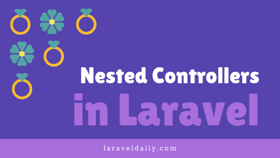 Nested Resource Controllers and Routes: Laravel CRUD Example